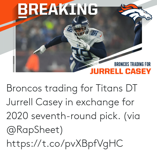 exchange: Broncos trading for Titans DT Jurrell Casey in exchange for 2020 seventh-round pick. (via @RapSheet) https://t.co/pvXBpfVgHC