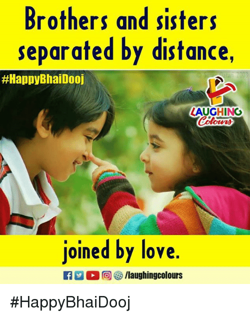 Love, Indianpeoplefacebook, and Sisters: Brothers and sisters  separated by distance,  #HappyBhaiDoOJ  LAUGHING  Colours  joined by love  Ca 2 (2回參/laughingcolours #HappyBhaiDooj