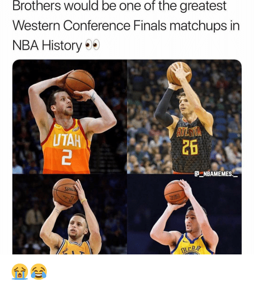 Western Conference Finals: Brothers would be one of the greatest  Western Conference Finals matchups in  NBA History 50  dt  UTAH  26  @ーNBAMEMEs.ㅡ  SPAI  BAP 😭😂