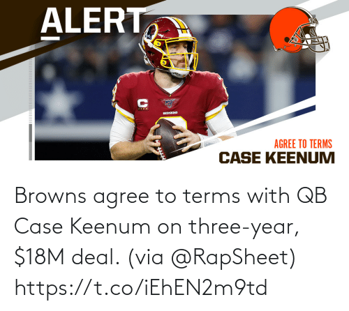 Terms: Browns agree to terms with QB Case Keenum on three-year, $18M deal. (via @RapSheet) https://t.co/iEhEN2m9td