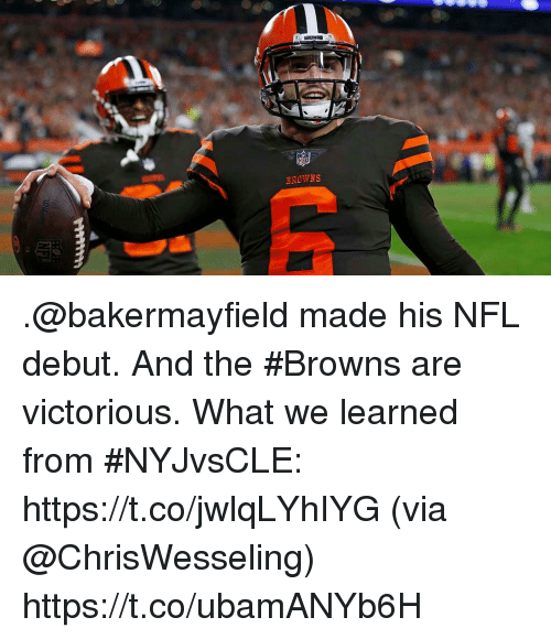 Victorious: BROWNS .@bakermayfield made his NFL debut. And the #Browns are victorious.  What we learned from #NYJvsCLE: https://t.co/jwlqLYhIYG (via @ChrisWesseling) https://t.co/ubamANYb6H