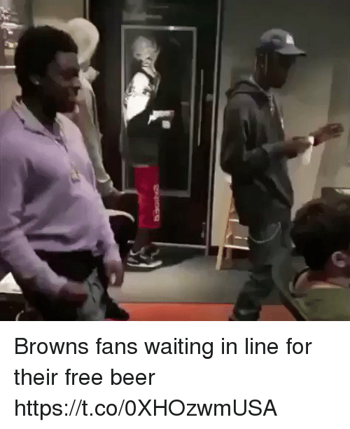 Beer, Nfl, and Browns: Browns fans waiting in line for their free beer https://t.co/0XHOzwmUSA