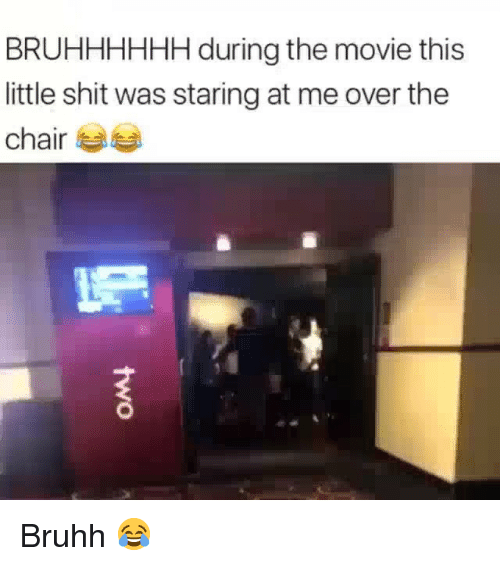 Staring At Me: BRUHHHHHH during the movie this  little shit was staring at me over the  chair Bruhh 😂