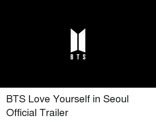 Love, Bts, and Seoul: BT S BTS Love Yourself in Seoul Official Trailer