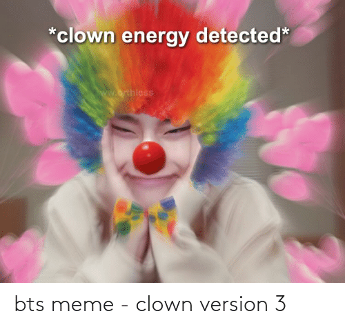 BTS: bts meme - clown version 3