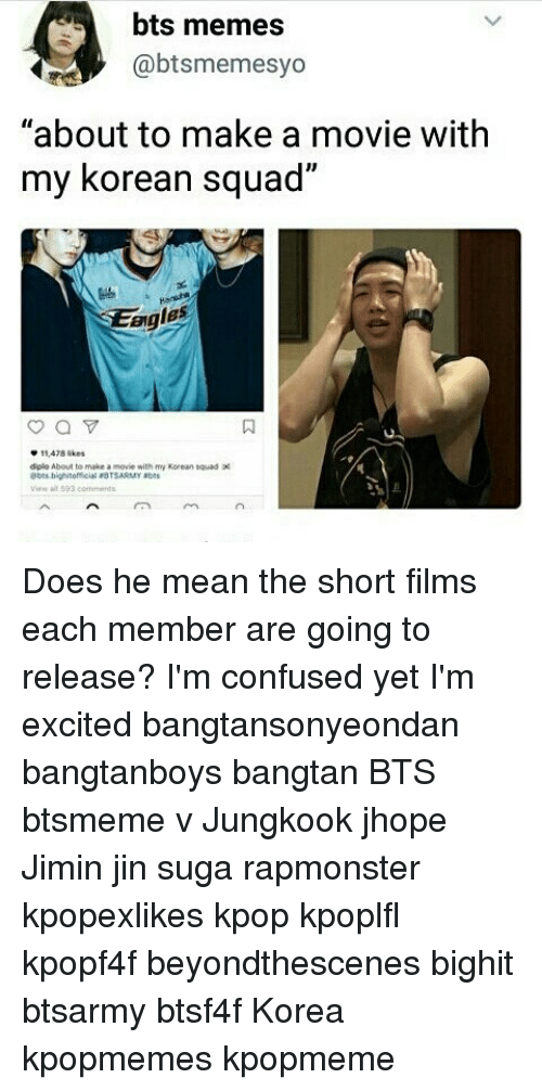 """Sugas: bts memes  @btsmemesyo  """"about to make a movie with  my korean squad  2  eigles  0  11478 ikes  diplo About to make a movie with my Korean tauod  A593 ends Does he mean the short films each member are going to release? I'm confused yet I'm excited bangtansonyeondan bangtanboys bangtan BTS btsmeme v Jungkook jhope Jimin jin suga rapmonster kpopexlikes kpop kpoplfl kpopf4f beyondthescenes bighit btsarmy btsf4f Korea kpopmemes kpopmeme"""