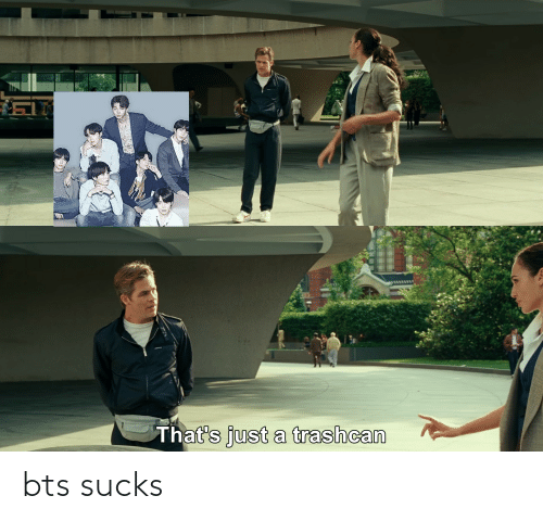 BTS: bts sucks