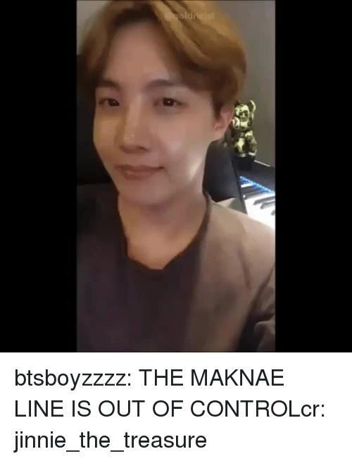 Maknae: btsboyzzzz:  THE MAKNAE LINE IS OUT OF CONTROLcr:  jinnie_the_treasure