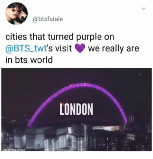 London, Purple, and World: @btsfatale  cities that turned purple on  @BTS_twt's visit  we really are  in bts world  LONDON  4ahyng.amiling