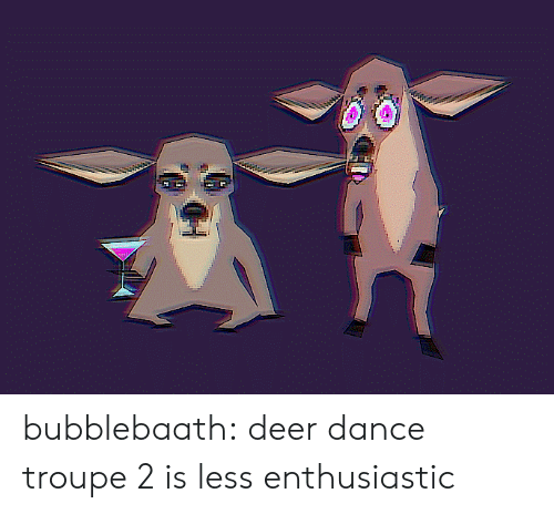 Deer, Tumblr, and Blog: bubblebaath: deer dance troupe 2 is less enthusiastic