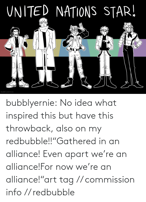"allies: bubblyernie:  No idea what inspired this but have this throwback, also on my redbubble!!""Gathered in an alliance! Even apart we're an alliance!For now we're an alliance!""art tag // commission info // redbubble"