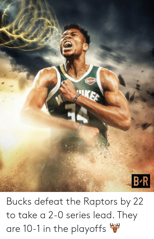Lead, Bucks, and They: Bucks defeat the Raptors by 22 to take a 2-0 series lead. They are 10-1 in the playoffs 🦌