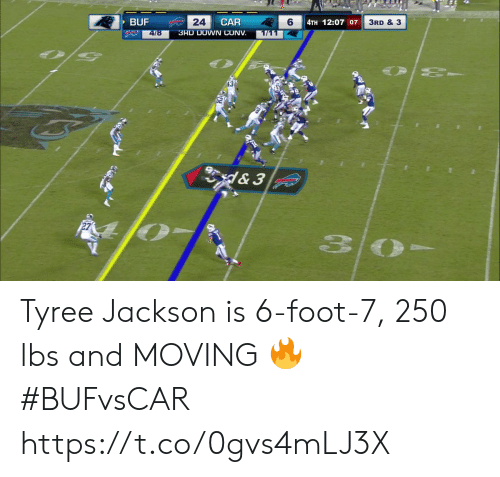 Memes, 🤖, and Car: BUF  24  CAR  6  4TH 12:07 07  3RD & 3  3RD DOWN CONV  4/8  1/11  & 3 Tyree Jackson is 6-foot-7, 250 lbs and MOVING 🔥  #BUFvsCAR https://t.co/0gvs4mLJ3X