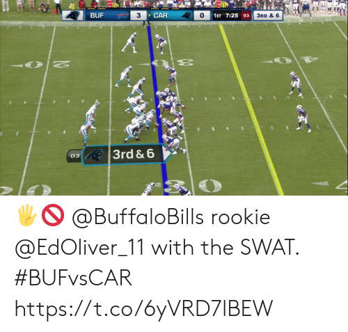 swat: BUF  3  CAR  1ST 7:25 03  3RD & 6  69  3rd & 6  03 🖐🚫  @BuffaloBills rookie @EdOliver_11 with the SWAT. #BUFvsCAR https://t.co/6yVRD7lBEW