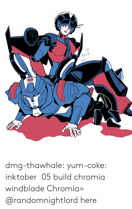 coke: Build  Yum dmg-thawhale:  yum-coke: inktober  05 build chromia windblade  Chromia= @randomnightlord here