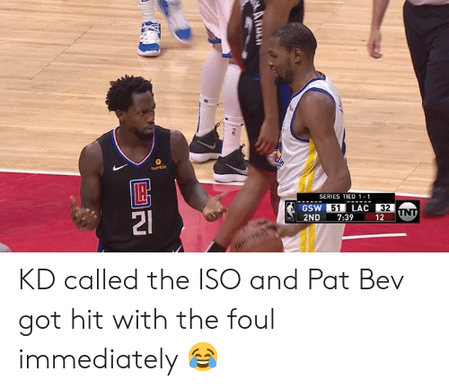 Bumble, Got, and Iso: bumble  SERIES TIED 1-1  GSW51LAC 32  2ND 7:39 12 UNT KD called the ISO and Pat Bev got hit with the foul immediately 😂