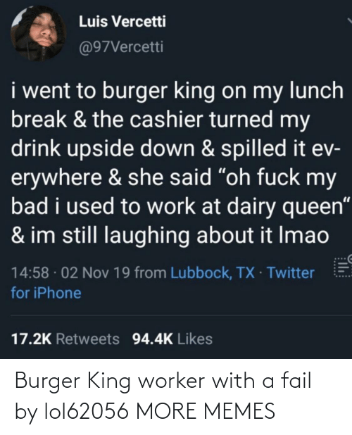 Worker: Burger King worker with a fail by lol62056 MORE MEMES