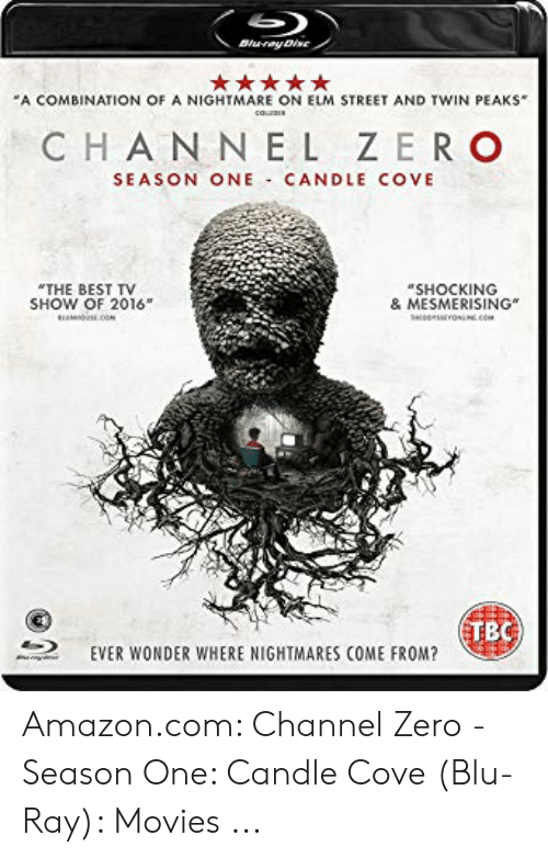 """Channel Zero: Burye  A COMBINATION OF A NIGHTMARE ON ELM STREET AND TWIN PEAKS  cou  CHAN NEL ZERO  SEASON ONE CANDLE COVE  THE BEST TV  """"SHOCKING  SHOW OF 2016  .c  & MESMERISING  eessroCo  TBC)  EVER WONDER WHERE NIGHTMARES COME FROM? Amazon.com: Channel Zero - Season One: Candle Cove (Blu-Ray): Movies ..."""