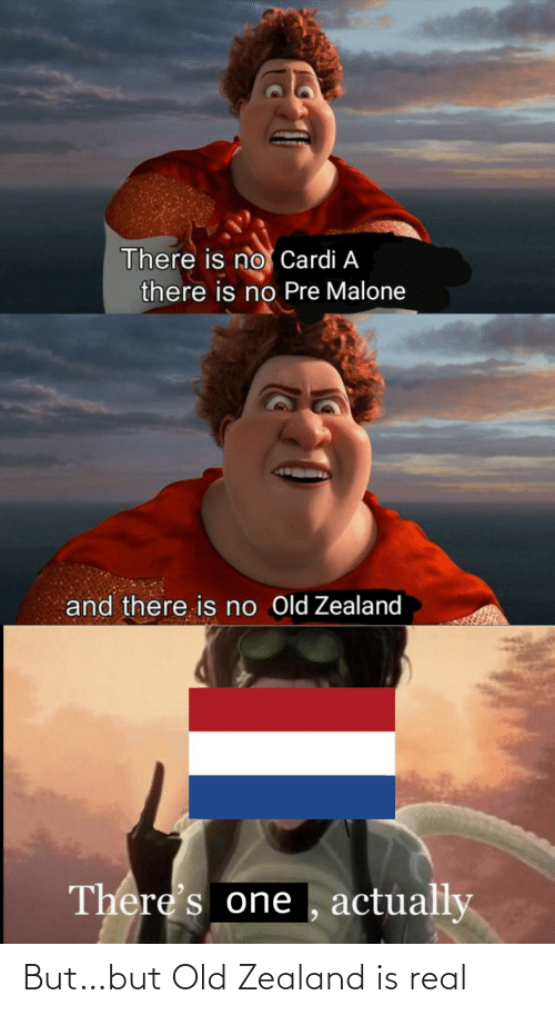 real: But…but Old Zealand is real