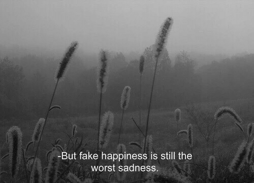 Happiness Is: But fake happiness is still the  worst sadness