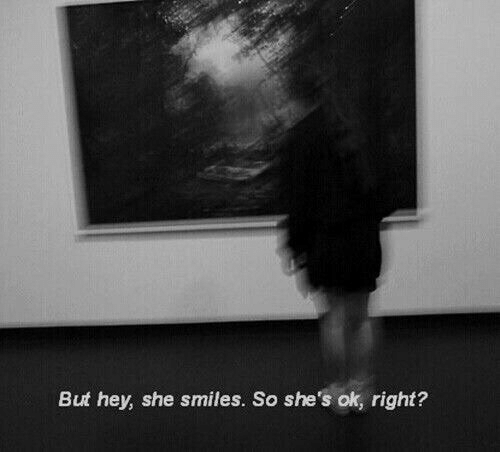 Shes Ok: But hey, she smiles. So she's ok, right?