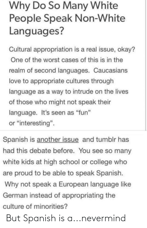 nevermind: But Spanish is a...nevermind