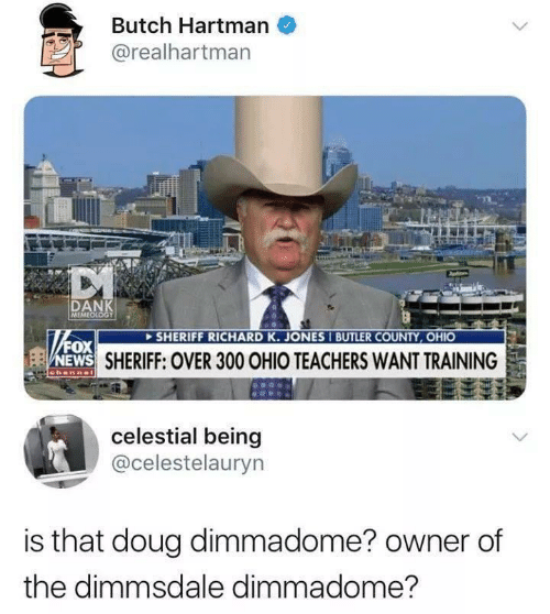 Doug, Ohio, and Sheriff: Butch Hartman  @realhartman  DAN  SHERIFF RICHARD K. JONES I BUTLER COUNTY, OHIO  ox  EWS  N  SHERIFF: OVER 300 OHIO TEACHERS WANT TRAINING  celestial being  @celestelauryn  is that doug dimmadome? owner of  the dimmsdale dimmadome?