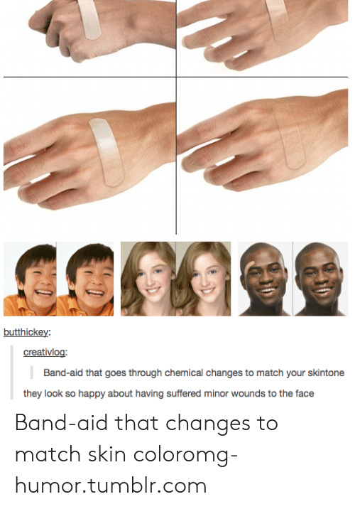 Omg, Tumblr, and Happy: butthickey  creativlog  Band-aid that goes through chemical changes to match your skintone  they look so happy about having suffered minor wounds to the face Band-aid that changes to match skin coloromg-humor.tumblr.com