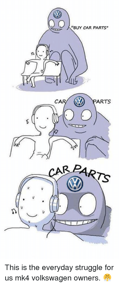 Buy Car Parts Ca Arts This Is The Everyday Struggle For Us Mk4