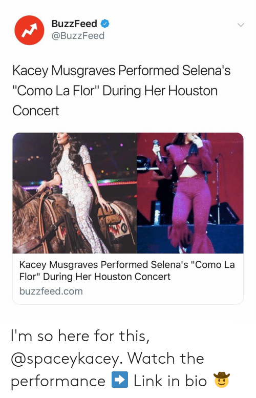 """Flor: BuzzFeed  @BuzzFeed  Kacey Musaraves Performed Selena's  """"Como La Flor"""" During Her Houston  Concert  Kacey Musgraves Performed Selena's """"Como La  Flor"""" During Her Houston Concert  buzzfeed.com I'm so here for this, @spaceykacey. Watch the performance ➡️ Link in bio 🤠"""