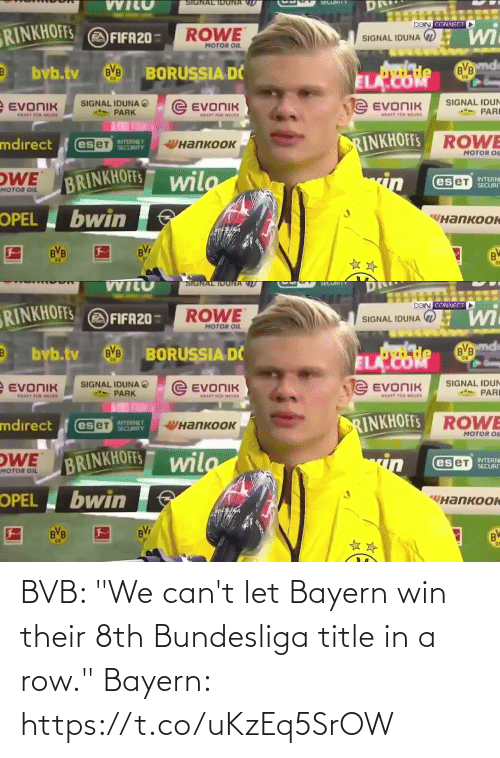 "win: BVB: ""We can't let Bayern win their 8th Bundesliga title in a row.""  Bayern: https://t.co/uKzEq5SrOW"