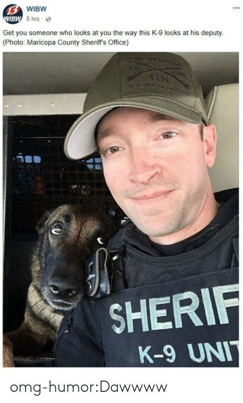 k-9: BW  Get you someone who looks at you the way this K-9 looks at his deputy  (Photo: Maricopa County Sheriff's Office)  SHER  K-9 UN omg-humor:Dawwww
