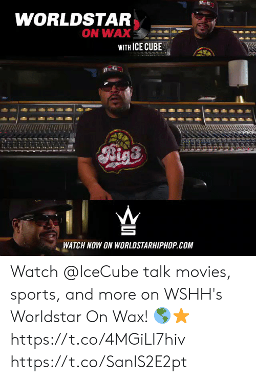 worldstarhiphop: ByG  WORLDSTAR  ON WAX  WITH ICE CUBE  G  WATCH NOW ON WORLDSTARHIPHOP.COM Watch @IceCube talk movies, sports, and more on WSHH's Worldstar On Wax! 🌎⭐️ https://t.co/4MGiLl7hiv https://t.co/SanlS2E2pt