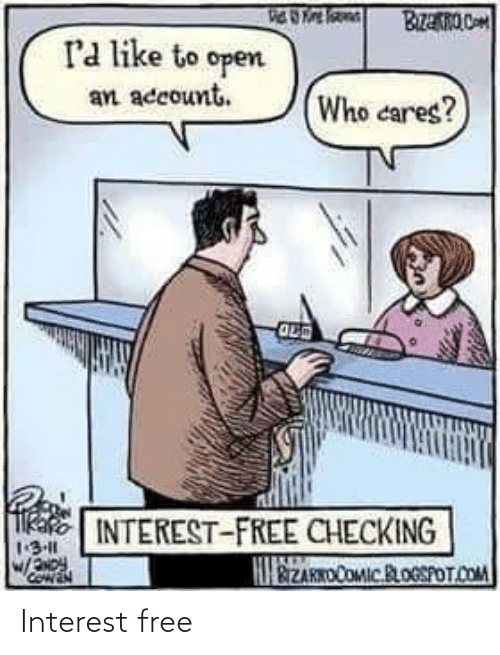 Blogspot: BzanO C  ra like to open  an account.  Who cares?  kake INTEREST-FREE CHECKING  1:3-11  W/oy  HIEZAKKDCOMIC.BLOGSPOT.COM Interest free