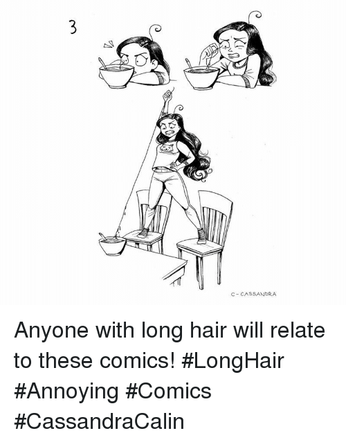 Hair, Comics, and Annoying: C- CASSANDRA Anyone with long hair will relate to these comics! #LongHair #Annoying #Comics #CassandraCalin