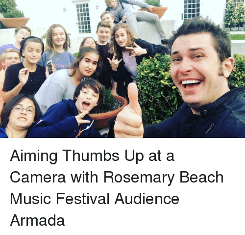 thumb ups: c  m  O  yl Aiming Thumbs Up at a Camera with Rosemary Beach Music Festival Audience Armada