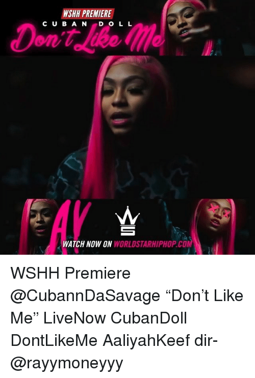 "Memes, Worldstarhiphop, and Wshh: C U B A NDO L L  en  WATCH NOW  ON WORLDSTARHIPHOP.CO WSHH Premiere @CubannDaSavage ""Don't Like Me"" LiveNow CubanDoll DontLikeMe AaliyahKeef dir- @rayymoneyyy"