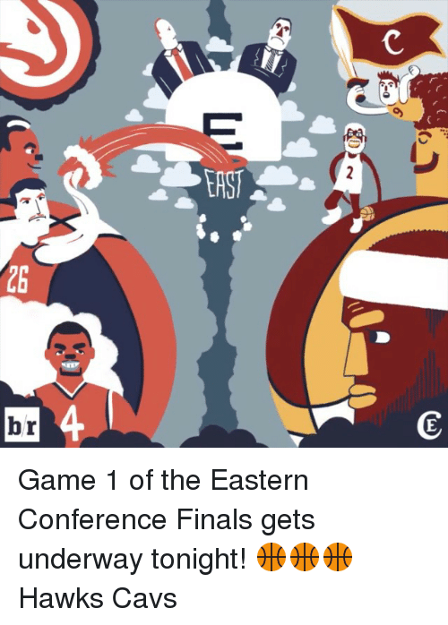 eastern conference finals: C  ZS  E  r  G  b Game 1 of the Eastern Conference Finals gets underway tonight! 🏀🏀🏀 Hawks Cavs