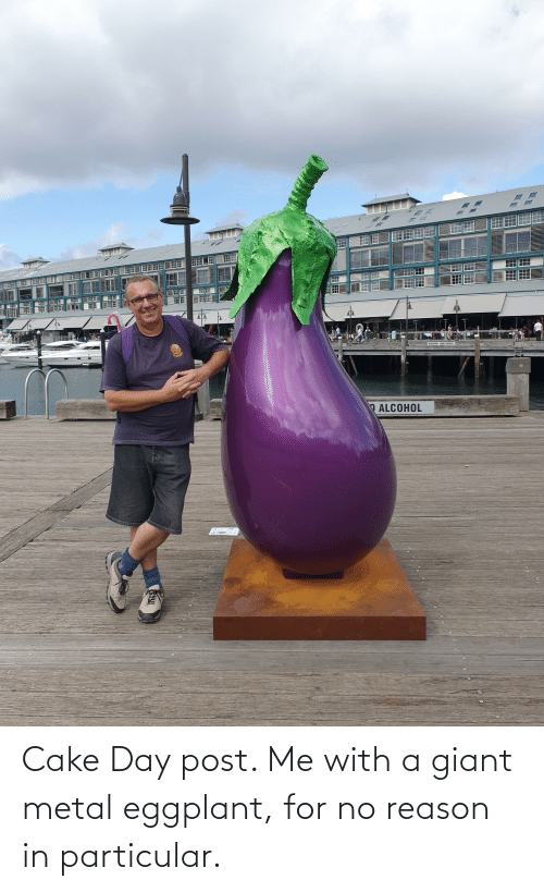 eggplant: Cake Day post. Me with a giant metal eggplant, for no reason in particular.