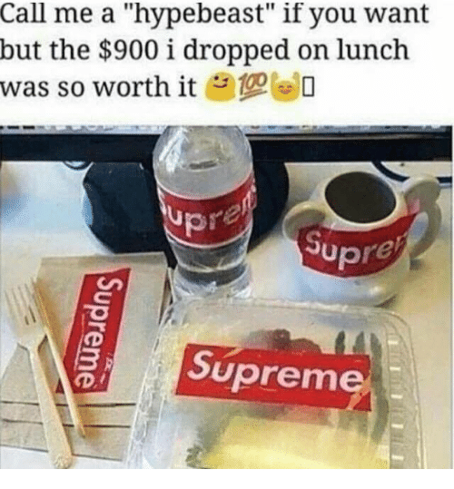 """Supremeness: Call me a """"hypebeast"""" if you want  but the $900 i dropped on lunch  was so worth it  O  Up  Supreme"""