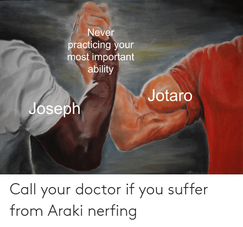 You Suffer: Call your doctor if you suffer from Araki nerfing