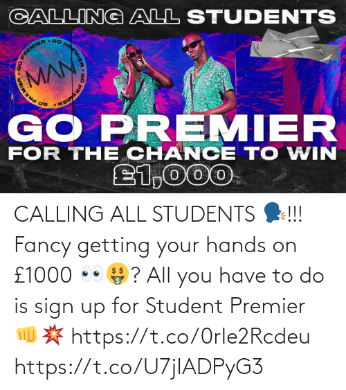To Do: CALLING ALL STUDENTS 🗣!!!  Fancy getting your hands on £1000 👀🤑?   All you have to do is sign up for Student Premier 👊💥 https://t.co/0rIe2Rcdeu https://t.co/U7jIADPyG3
