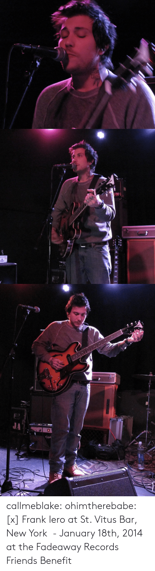 At-St, Friends, and New York: callmeblake: ohimtherebabe: [x]   Frank Iero at St. Vitus Bar, New York - January 18th, 2014 at the Fadeaway Records Friends Benefit