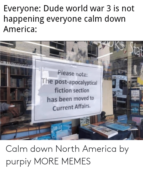 calm: Calm down North America by purpiy MORE MEMES