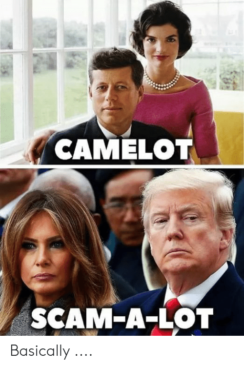 Camelot, Scam, and A Lot: CAMELOT  SCAM-A-LOT Basically ....