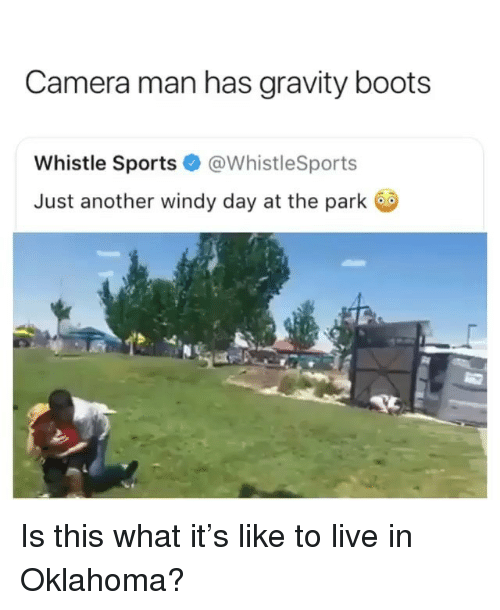 whistle: Camera man has gravity boots  Whistle Sports@WhistleSports  Just another windy day at the park Is this what it's like to live in Oklahoma?