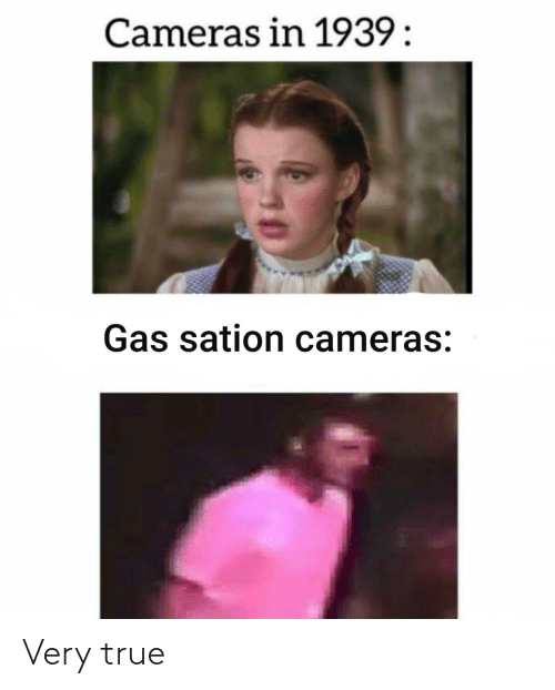 True,  Very True, and Gas: Cameras in 1939:  Gas sation cameras: Very true