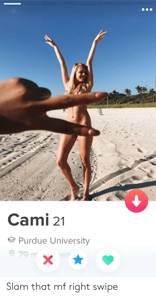 purdue university: Cami 21  Purdue University  79 m Slam that mf right swipe