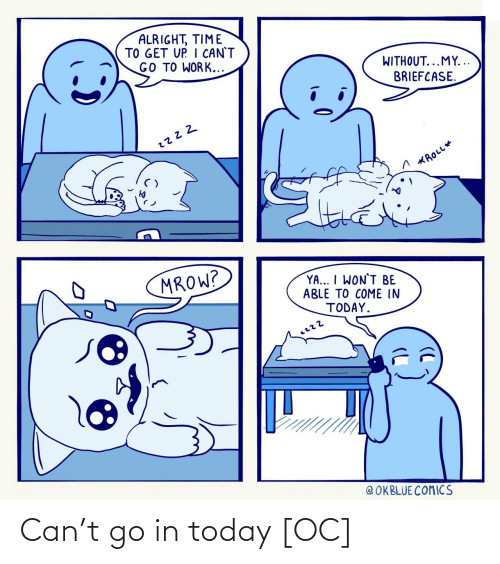 Go In: Can't go in today [OC]