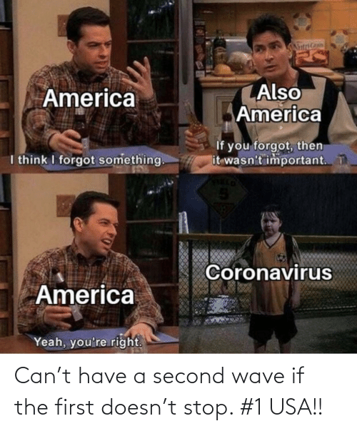 first: Can't have a second wave if the first doesn't stop. #1 USA!!